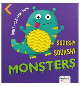 Squishy Squashy Monsters - [Touch and Feel Book]